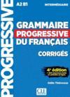 Grammaire progressive du français ; corrigés ; A2 ; B1 (4e édition)