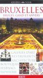 Guides Voir ; Bruxelles, Bruges, Gand Et Anvers