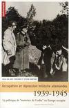 Occupation et répression militaire allemande