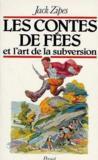 Les Contes De Fees Et L Art De La Subversion