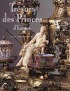Tresors Des Princes D'Europe