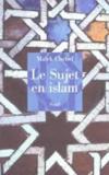 Le Sujet En Islam