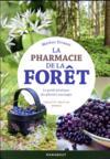 La pharmacie de la forêt ; le guide pratique des plantes sauvages