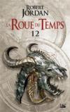 La roue du temps T.12 ; le seigneur du chaos ; deuxième partie