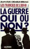 Les francais de l'an 40 ; la guerre oui ou non ? t.1