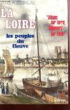 La Loire. Les Peuples Du Fleuve