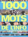 Les 1000 Mots De L'Info (Pour Decrypter L'Actualite)