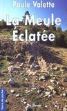 Meule Eclatee (La)