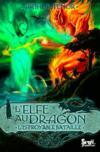 L'elfe au dragon t.5 ; l'effroyable bataille
