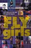 Fly girls ; histoire(s) du hip-hop féminin en France