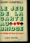 Le Jeu De La Carte Au Bridge. Le Bridge De Tous Les Jours.