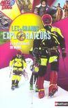 Les Grands Explorateurs ; A La Decouverte Du Monde