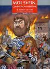 Moi Svein, compagnon d'Hasting t.4 ; Robert le fort, comte d'Anjou, seigneur de Loire