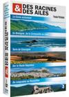 Des Racines Et Des Ailes - Passion Patrimoine - La Corse Autrement + En Bretagne, De La Cornouaille Au Léon + Terres De Gascogne + Route Napoléon + Du Languedoc Au Roussillon
