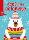 Mon gros livre de coloriage ; Noël ; ours blanc