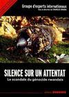 Silence sur un attentat, le scandale du genocide rwandais