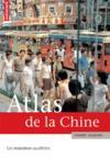 Atlas de la Chine ; les mutations accélérées