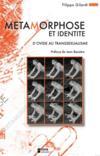 Métamorphose et identité ; d'Ovide au transexualisme