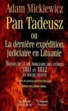 Pan Tadeusz ou la dernière expédition judiciaire en Lituanie ; scènes de la nobiliaire des années 1811 et 1812 en douze chants