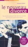 Le Nouveau Divorce ; Des Conseils Pratiques Et Des Reponses Concretes Pour Tous Les Couples D'Aujourd'Hui