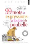 99 mots et expressions à foutre à la poubelle