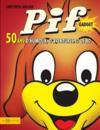 Pif Gadget ; 50 ans d'humour, d'aventures et de BD