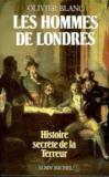 Les Hommes de Londres. histoire secrète de la Terreur