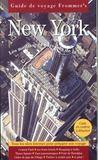 Guide Frommer'S ; New York ; Les Meilleures Adresses De La Ville