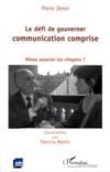 Le défi de gouverner : communication comprise ; mieux associer les citoyens?