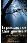 La puissance du Christ guérisseur