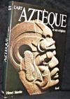 Art Azteque Et Ses Origines (L')
