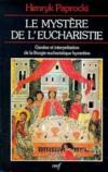 Mystere De L'Eucharistie (Le) : Genese Et Inter- Pretation De La Lit