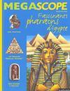 Fascinants Pharaons D'Egypte