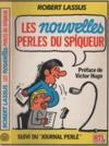 Les Nouvelles Perles Du Spiqueur. (suivi Du) Journal Perlé