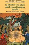 La Litterature Pour Enfants Dans Les Textes Hispaniques ; Infantina ; Rencontre Autour De Jean Alsina