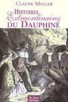 Histoires extraordinaires du Dauphiné