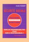 Sécurite sociale ; quelles responsabilites pour quels responsables ?