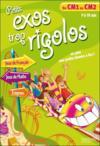 PETITS EXOS TROP RIGOLOS ; du CM1 au CM2 ; 9/10 ans