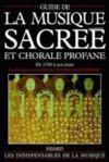 Guide de la musique sacree et chorale profane