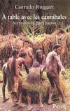 A table avec les cannibales ; aventures en pays papou