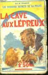 Les Dossiers Secrets De La Police. La Cave Aux Lepreux.