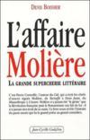 L'affaire Molière ; la grande supercherie littéraire