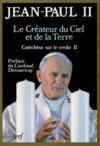 Createur Du Ciel Et De La Terre (Catechese Sur Le Credo Ii)