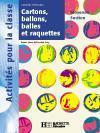 Cartons, ballons, balles et raquettes ; moyenne section