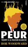 Peur ; Trump à la Maison Blanche