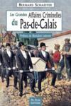 Les grandes affaires criminelles du Pas-de-Calais