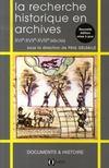 La recherche historique en archives, xvi-xvii-xviii siècles