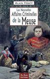 Meuse, les nouvelles affaires criminelles