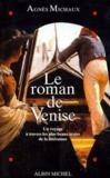 Le roman de Venise ; un voyage à travers les plus beaux textes de la littérature