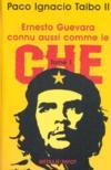 Ernesto Guevara connu aussi comme le Che t.1
